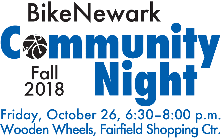 BikeNewark Community Night Fall 2018, Friday, Oct. 26, 6:30–8:00 p.m. at Wooden Wheels, Fairfield Shopping Center
